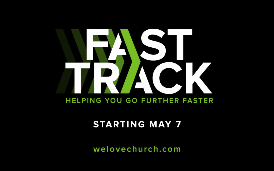 Fast Track Begins May 7th