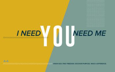 I Need You, You Need Me