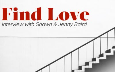 Find Love: Interview with Shawn & Jenny Baird