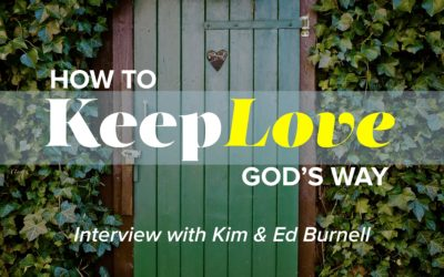 Keep Love: Interview with Kim & Ed Burnell