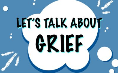 Let's Talk About… Grief