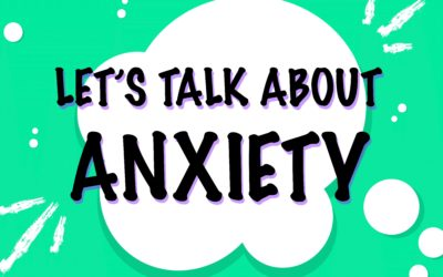 Let's Talk About… Anxiety