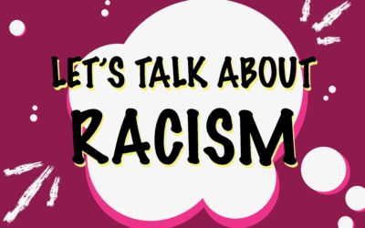 Let's Talk About… Racism